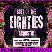 Best of the 80's Acoustic (Live) by Various Artists