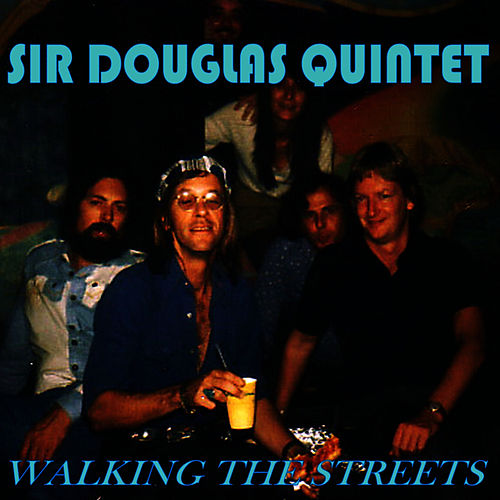 Walking The Streets by Sir Douglas Quintet