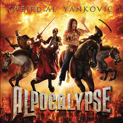 Alpocalypse by 'Weird Al' Yankovic