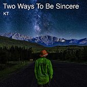 Two Ways to Be Sincere de Kt