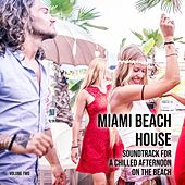 Miami Beach House: Soundtrack for a Chilled Afternoon on the Beach, Vol. 2 de Various Artists