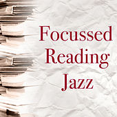 Focussed Reading Jazz by Various Artists