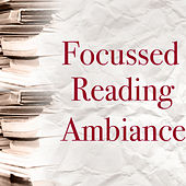 Focussed Reading Ambiance by Various Artists