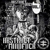 Abstract Only Vol. I by Abstract mindf*ck