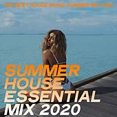 Summer House Essential Mix 2020 (The Best House Music Summer Mix 2020) by Various Artists