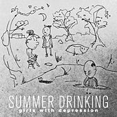 Summer Drinking (Everyone Sucks) von Girls