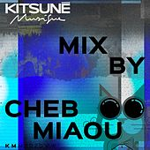 Kitsuné Musique Mixed by Cheb Miaou von Nicolaas, Fils Cara, Mou, Joanna, Fang The Great, Courrier Sud, Ehla, SuperParka, IndEgo Aid, Cheb Miaou, Shermar, Royal Cinema, Première Fois, Pat Lok, SPARKLING, Matveï, HATT, Abc Dialect, Kimchii