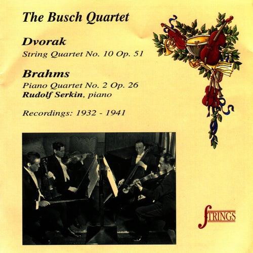 Dvorak: String Quartet No. 10, Op. 51 - Brahms: Piano Quartet No. 2, Op. 26 by Busch Quartet