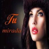 Tu Mirada by German Garcia