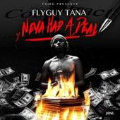Neva Had A Deal von Flyguy Tana