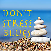 Don't Stress Blues by Various Artists