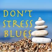 Don't Stress Blues de Various Artists