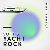 MasterMix / Soft & Yacht Rock de Various Artists