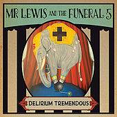 Delirium Tremendous de Mr. Lewis & The Funeral 5