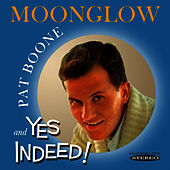 Moonglow / Yes Indeed! by Pat Boone