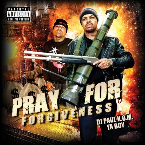 Pray for Forgiveness by DJ Paul