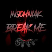 Break Me de Insomniak