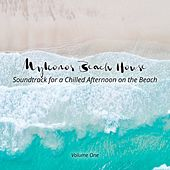 Mykonos Beach House: Soundtrack for a Chilled Afternoon on the Beach, Vol. 1 by Various Artists