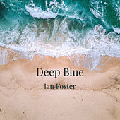 Deep Blue by Ian Foster