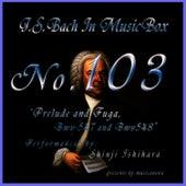 Bach In Musical Box 103 / Prelude And Fuga Bwv547,Bwv548 by Shinji Ishihara