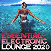 Essential Electronic Lounge 2020 by Various Artists