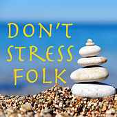 Don't Stress Folk by Various Artists