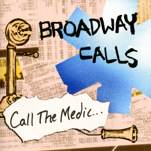 Call the Medic... by Broadway Calls
