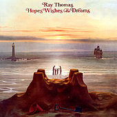 Hopes, Wishes & Dreams - Remastered Edition by Ray Thomas