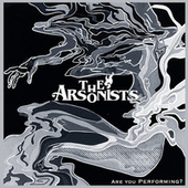 Are You Performing? by Arsonists