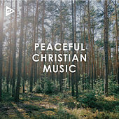 Peaceful Christian Music von Various Artists