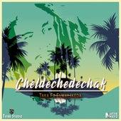 Cheldechedechak by Taka