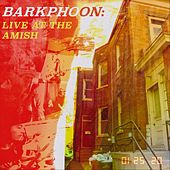 Barkphoon: Live at the Amish by BARK
