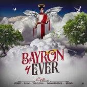 Bayron 4 Ever de Balbi El Chamako, El Bai, The Clown, Fabian Riveros
