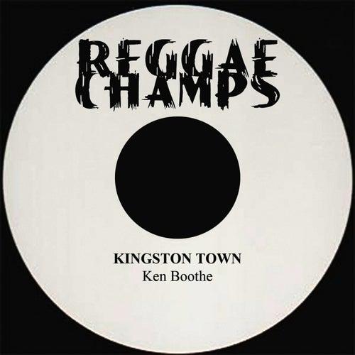 Kingston Town - Single by Ken Boothe