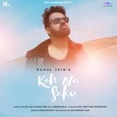 Keh Na Saku by Rahul Jain