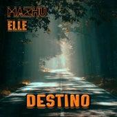 Destino (feat. MAZHU) by Elle