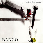 As in a Last Supper by Banco
