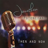 Then and Now von Jonathan Potenciano