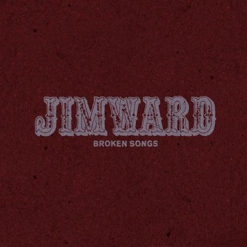 Broken Songs - Single by Jim Ward