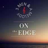 On the Edge de 3 Men & A Melody