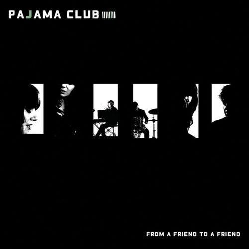 From A Friend To A Friend - Single by Pajama Club