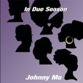 In Due Season de Johnny Mo