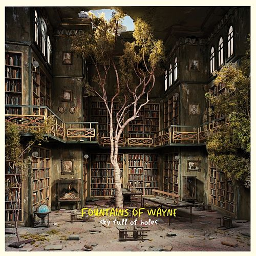 Sky Full of Holes by Fountains of Wayne