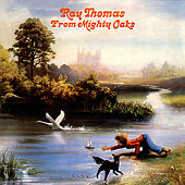 From the Mighty Oaks - Remastered Edition by Ray Thomas