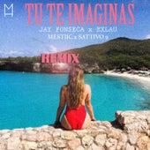Tu Te Imaginas (Remix) de Jay Fonseca