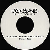 No Heart / Trample the Dragon - Single de Mykal Rose