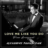 Love Me Like You Do de Alexandre Pachabezian