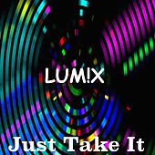 Just Take It by Lum!X