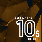 Best Of The 10s: Hip Hop van Various Artists