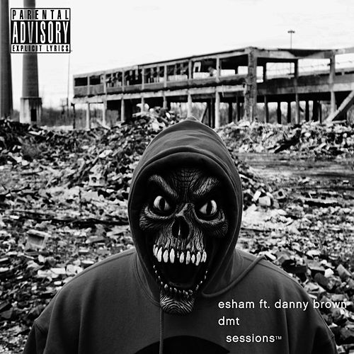 DMT Sessions - Single by Esham